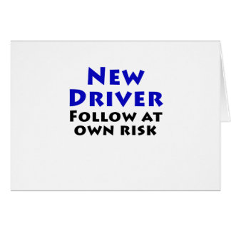 New Driver Follow at Own Risk Card