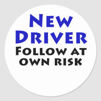 New Driver Follow at Own Risk Classic Round Sticker