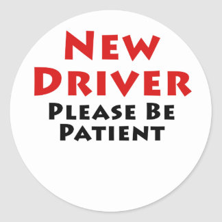 New Driver Please Be Patient Classic Round Sticker