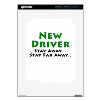 New Driver Stay Away Stay Far Away Skins For iPad 3