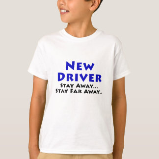 New Driver Stay Away Stay Far Away T-Shirt