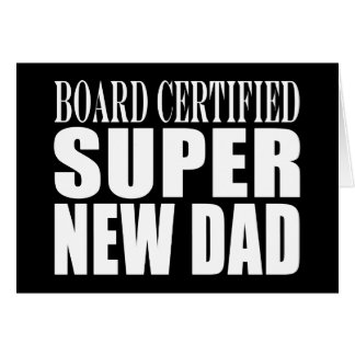 New Fathers Baby Showers Super New Dad Greeting Cards