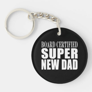 New Fathers & Baby Showers : Super New Dad Single-Sided Round Acrylic Keychain