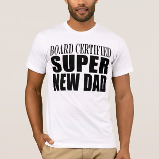 New Fathers & Baby Showers : Super New Dad T-Shirt
