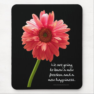 New Freedom New Happiness Pink Gerbera Mouse Pad