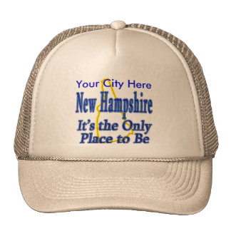 New Hampshire  It's the Only Place to Be Trucker Hat