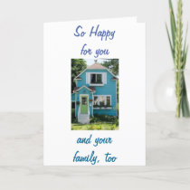 NEW HOME-NEW MEMORIES-HAPPY FOR YOU/FAMILY TOO CARD