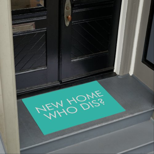 New Home Who Dis? Welcome Mat