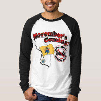 New Jersey Anti ObamaCare – November's Coming! T-Shirt