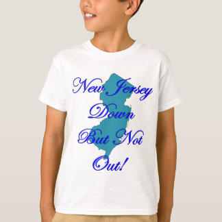 New Jersey Down But Not Out ~ Hurricane ~ Sandy T-Shirt