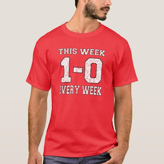New Jersey Football 1-0 Every Week T-Shirt