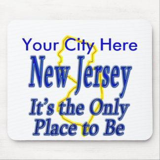 New Jersey  It's the Only Place to Be Mouse Pad