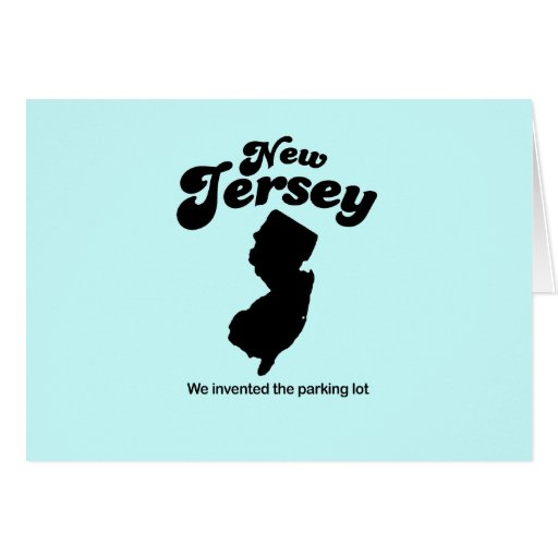 New Jersey Motto - We invented the parking lot Greeting Card