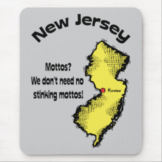 New Jersey NJ ~ Mottos, We don't need no stinking Mouse Pad