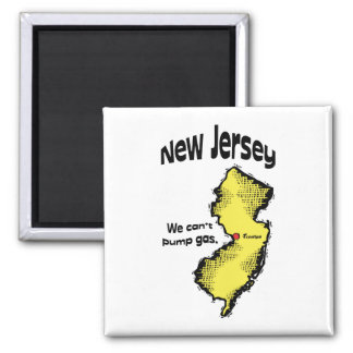 New Jersey NJ US Motto ~ We Can't Pump Gas Refrigerator Magnet