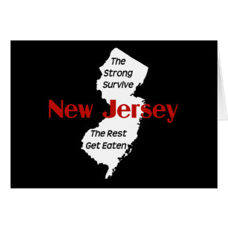 New Jersey: the strong survive; the rest get eaten Greeting Card