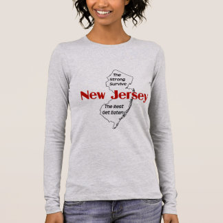 New Jersey The Strong Survive; The Rest Get Eaten Long Sleeve T-Shirt