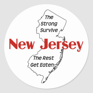 New Jersey: the strong survive, the rest get eaten Round Sticker