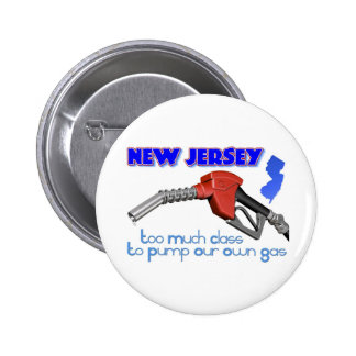 New Jersey: Too Much Class to Pump Our Own Gas Pinback Button