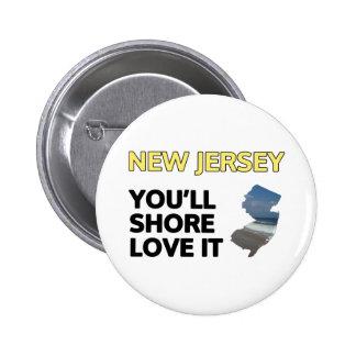 New Jersey: Usted apuntalará amor él Pin Redondo De 2 Pulgadas
