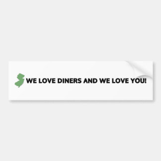 New Jersey: We love diners and we love you Bumper Sticker