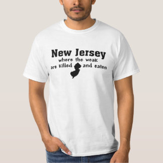 NEW JERSEY 'WHERE THE WEAK ARE KILLED AND EATEN' SHIRT