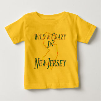 New Jersey - Wild and Crazy Baby T-Shirt