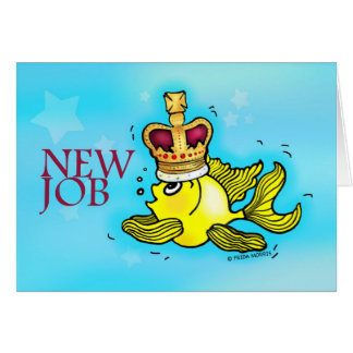 New Job funny cute goldfish wearing a crown Card