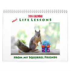 New Life Lessons Squirrel Calendar 2016 at Zazzle