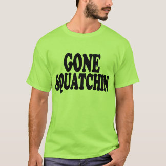 New Look Cool GONE SQUATCHIN Bigfoot Hunter Logo T-Shirt