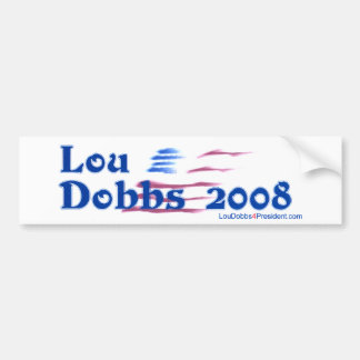 New Lou Dobbs 2008 Bumper Sticker