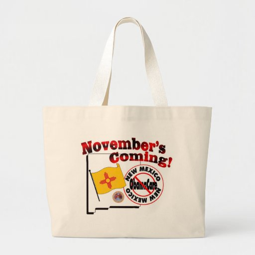 New Mexico Anti ObamaCare – November's Coming! Canvas Bags