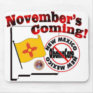 New Mexico Anti ObamaCare – November's Coming! Mousepad