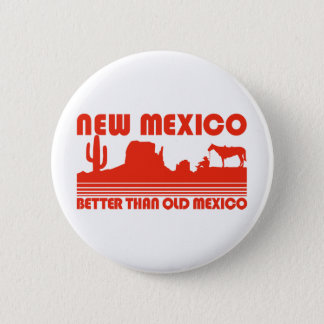 New Mexico Better Than Old Mexico Pinback Button