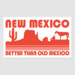 New Mexico Better Than Old Mexico Rectangular Sticker
