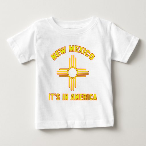 New Mexico - It's in America Baby T-Shirt