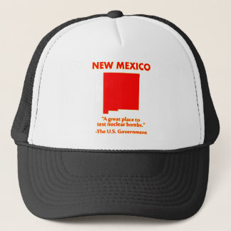 New Mexico - Let's Test Nuclear Bombs Here Trucker Hat