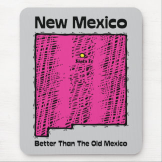 New Mexico NM Motto ~ Better Than The Old Mexico Mouse Pad