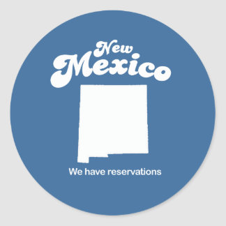 New Mexico - We have reservations T-shirt Classic Round Sticker