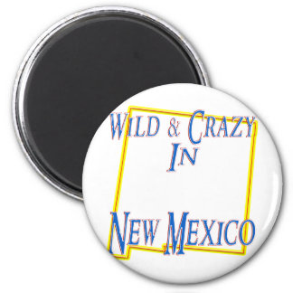 New Mexico - Wild and Crazy 2 Inch Round Magnet