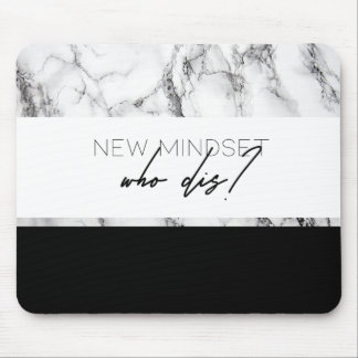 New Mindset Who dis? Mouse Pad