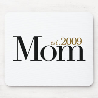 New Mom Est 2009 Mouse Pad