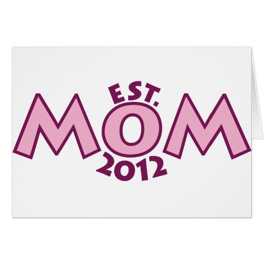 New Mom Est 2012 Card