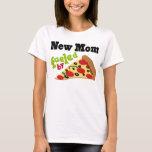 New Mom (Funny) Pizza T-Shirt