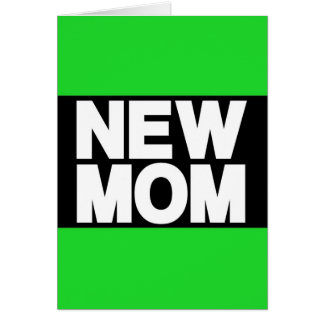 New Mom Lg Green Greeting Cards