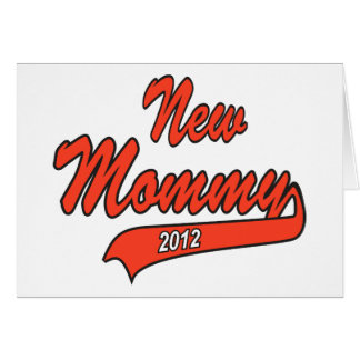New Mommy 2012 Greeting Card