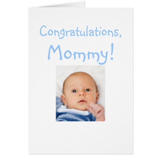 New Mommy Congratulations From Baby Boy Cards