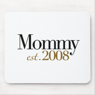 New Mommy Est 2008 Mouse Pad