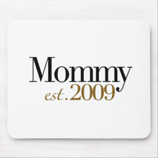 New Mommy Est 2009 Mouse Pad