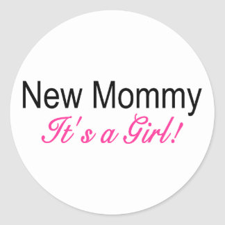 New Mommy Its A Girl Classic Round Sticker